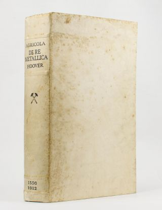 De Re Metallica. Translated from the First Latin Edition of 1556 with Biographical Introduction,...
