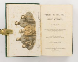 Tracks of McKinlay and Party across Australia. Edited from Mr Davis's Manuscript Journal; with an Introductory View of the Recent Australian Explorations of McDouall Stuart, Burke and Wills, Landsborough, etc., by William Westgarth