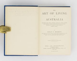 The Art of Living in Australia. (Together with Three Hundred Australian Cookery Recipes and Accessory Kitchen Information by Mrs H. Wicken ..)