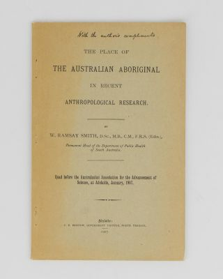 The Place of the Australian Aboriginal in Recent Anthropological Research. Read before the...