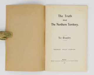 The Truth about the Northern Territory. An Enquiry