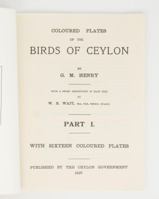 Coloured Plates of the Birds of Ceylon. With a Short Description of Each Bird by W.E. Wait. Part I [to] Part IV