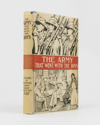 The Army that went with the Boys. A Record of Salvation Army Work with the Australian Imperial...