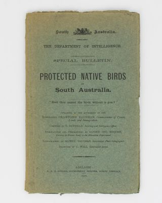 Protected Native Birds of South Australia. T. DUFFIELD, Alfred Geo. EDQUIST