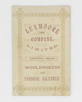 Luxmoore and Company, Limited. Capital: £50,000. Woolbrokers and Produce Salesmen [cover title]....