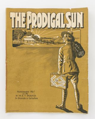 The Prodigal Sun. Homeward Ho! on HMAT 'Mahia' in Chronicle and Caricature. HMAT 'Mahia',...