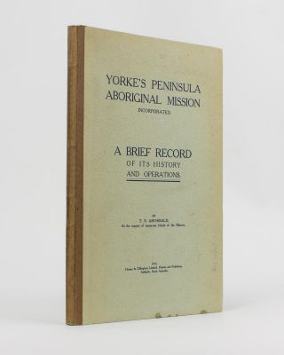 Yorke's Peninsula Aboriginal Mission Incorporated. A Brief Record of its History and Operations....