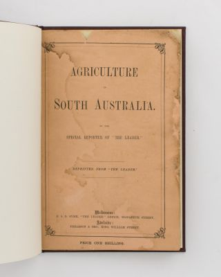 Agriculture in South Australia. By the Special Reporter of 'The Leader'. John Lamont DOW