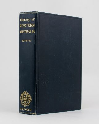Western Australia. A History from its Discovery to the Inauguration of the Commonwealth