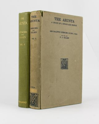 The Arunta. A Study of a Stone Age People. Sir Baldwin SPENCER, Francis James GILLEN