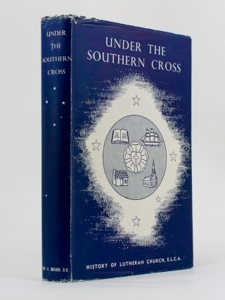 Under the Southern Cross. History of the Evangelical Lutheran Church of Australia. Pastor Alfred...