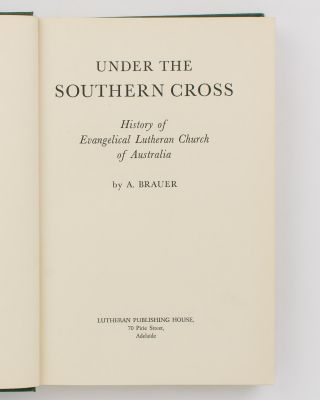 Under the Southern Cross. History of the Evangelical Lutheran Church of Australia