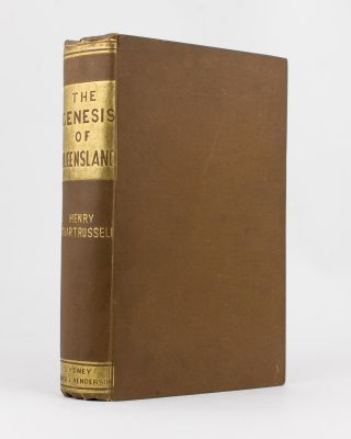 The Genesis of Queensland. An Account of the First Exploring Journeys to and over Darling Downs;...