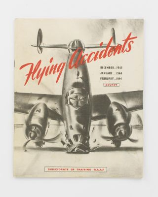 Flying Accidents. December 1943, January 1944, February 1944. Secret [cover title]. RAAF