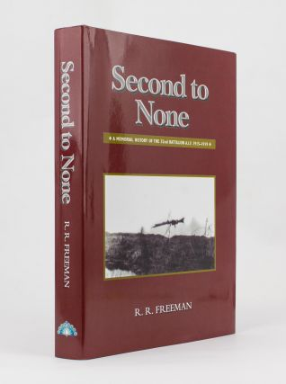 Second to None. A Memorial History of the 32nd Battalion AIF, 1915-1919. 32nd Battalion, Roger R....