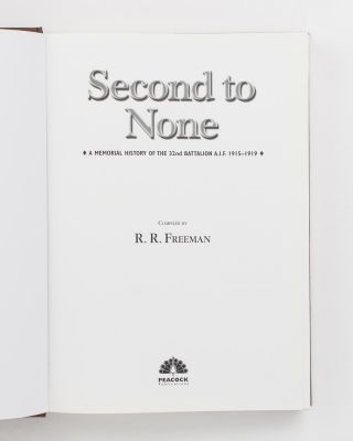 Second to None. A Memorial History of the 32nd Battalion AIF, 1915-1919