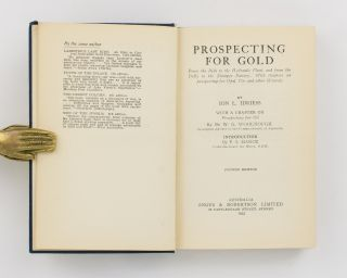 Prospecting for Gold. From the Dish to the Hydraulic Plant, and from the Dolly to the Stamper Battery. With Chapters on Prospecting for Opal, Tin and other Minerals - and Oil
