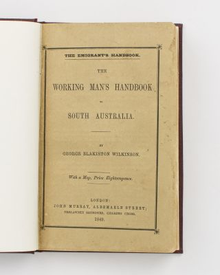 The Working Man's Handbook to South Australia. With Advice to the Farmer, and Detailed...