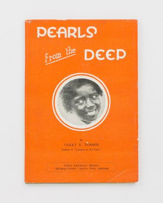 Pearls from the Deep. The Story of Colebrook Home for Aboriginal Children, Quorn, SA. Violet E....