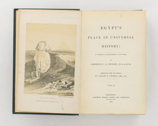 Egypt's Place in Universal History. An Historical Investigation in Five Books. Translated from the German by Charles H. Cottrell
