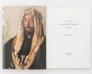 Seven Pillars of Wisdom. A Triumph. The Complete 1922 Text [in three volumes]