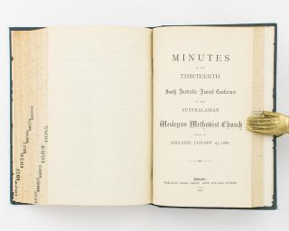 Minutes of Several Conversations between the Ministers of the Australasian Wesleyan Methodist Church in South Australia at their First Annual Conference begun in Adelaide, January 28, 1874 [bound with the Minutes of the Second to Thirteenth Annual Conferences, 1875 to 1886]