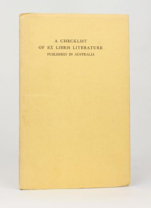 A Checklist of Ex Libris Literature published in Australia. Bookplates, H. B. MUIR