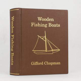 Wooden Fishing Boats. A Documented and Pictorial History of the Wooden Fishing Vessels that have...