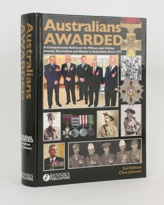 Australians Awarded. A Concise Guide to Military and Civilian Decorations, Medals and Other Awards to Australians from 1772 to 2013 with their Valuations. 2nd Edition