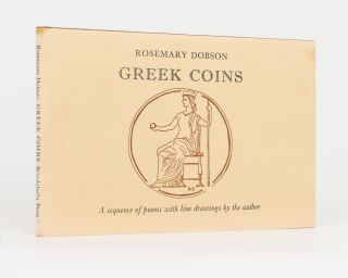 Greek Coins. A Sequence of Poems with Line Drawings by the Author. Brindabella Press, Rosemary...