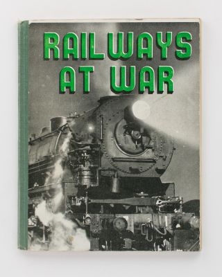 Railways at War. A Record of the Activities of the New South Wales Government Railways in the...