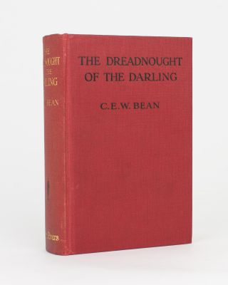 The 'Dreadnought' of the Darling. C. E. W. BEAN