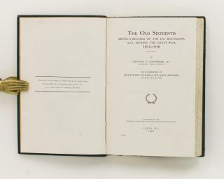 The Old Sixteenth. Being a Record of the 16th Battalion AIF, during the Great War, 1914-1918... With Foreword by Lieutenant-General Sir John Monash ...