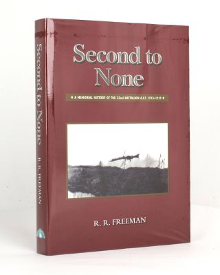 Second to None. A Memorial History of the 32nd Battalion AIF, 1915-1919. Roger R. FREEMAN