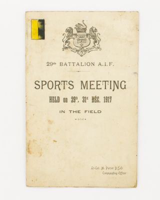 29th Battalion AIF Sports Meeting held on 29th, 31st Dec. 1917 in the Field [cover title]. 29th...