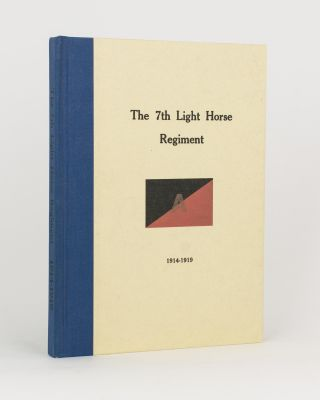 The History of the 7th Light Horse Regiment AIF. 7th Light Horse Regiment, Lieutenant-Colonel...