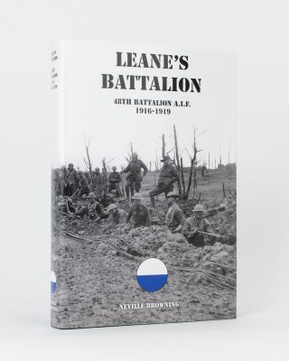 Leane's Battalion. The History of the 48th Battalion AIF, 1916-1919. Neville BROWNING