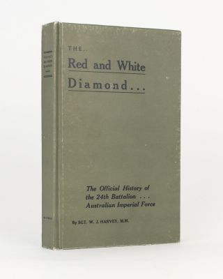 The Red and White Diamond. Authorised History of the Twenty-fourth Battalion AIF. 24th Battalion,...