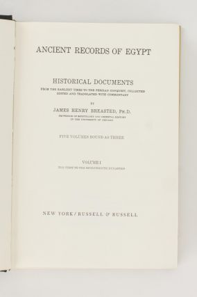 Ancient Records of Egypt. Historical Documents from the Earliest Times to the Persian Conquest collected, edited and translated with Commentary. Five Volumes bound as Three. Volume 1: The First to the Seventeenth Centuries. Volume 2: The Eighteenth Dynasty. Volume 3: The Nineteenth Dynasty. Volume 4: The Twentieth to the Twenty-Sixth Dynasties. Volume 5: Indices
