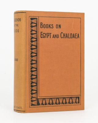 Egyptian Literature. Volume 1: Legends of the Gods. The Egyptian Texts, edited with Translations....