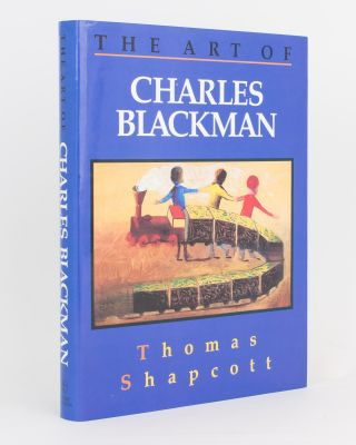 The Art of Charles Blackman. Charles BLACKMAN, Thomas SHAPCOTT