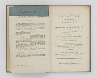 A Treatise on the New-discovered Dropsy of the Membranes of the Brain, and Watery Head of Children; proving that it may be frequently cured, if early discovered. With Objections to Vomits, &c. &c. To which are added, Observations on Errors in Nursing; on the Diseases of Children, their Treatment, &c. proper for the Contemplation of Parents