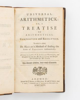 Universal Arithmetick, or, a Treatise of Arithmetical Composition and Resolution. To which is...
