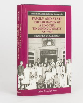 Family and State. The Formation of a Sino-Thai Tin-Mining Dynasty, 1797-1932. Jennifer W. CUSHMAN