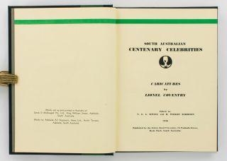 South Australian Centenary Celebrities. Caricatures by Lionel Coventry. Edited by N.E.J. Sewell and H. Wright Harrison