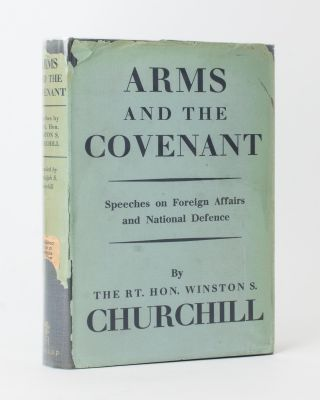 Arms and the Covenant. Speeches ... Compiled by Randolph S. Churchill. [Speeches on Foreign...