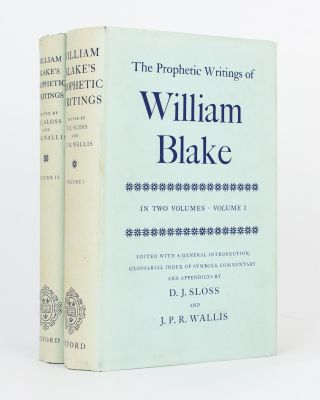 The Prophetic Writings of William Blake... Edited with a General Introduction, Glossarial Index...