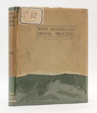 West Australian Mining Practice. A Description of the Mining Methods followed by the Principal...