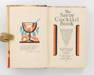 The Savoy Cocktail Book. Being in the main a Complete Compendium of the Cocktails, Rickeys, Daisies, Slings, Shrubs, Smashes, Fizzes, Juleps, Cobblers, Fixes, and other Drinks, known and vastly appreciated in this year of grace 1930, with sundry notes of amusement and interest concerning them, together with subtle Observations upon Wines and their special occasions. Being in the particular an elucidation of the Manners and Customs of people of quality in a period of some equality. The Cocktail Recipes in this Book have been compiled by Harry Craddock of the Savoy Hotel, London