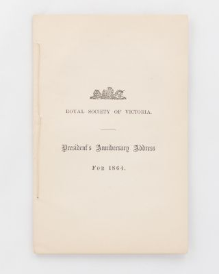 Royal Society of Victoria. President's Anniversary Address for 1864 [cover title]. Burke, Wills